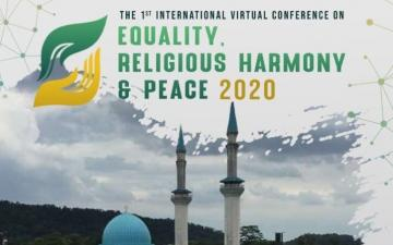The 1st International Virtual Conference on Equality, Religious Harmony & Peace 2020